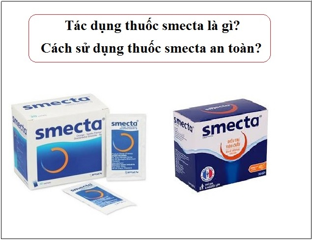 tac dung thuoc smecta la gi cach su dung thuoc smecta an toan